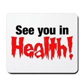 See You In Health! Mousepad