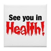 See You In Health! Tile Coaster