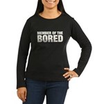 Member of the Bored Women's Long Sleeve Dark T-Shirt