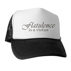 Flatulence Is A Virtue Trucker Hat