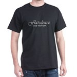 Flatulence Is A Virtue Dark T-Shirt