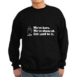 We're Here We're Sheared Get Used To It! Sweatshirt (dark)