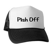  Pish Off Trucker Hat