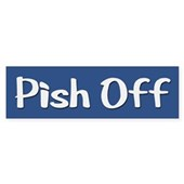  Pish Off Bumper Sticker