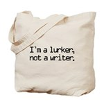 I'm a Lurker, Not a Writer Tote Bag