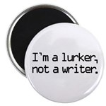 I'm a Lurker, Not a Writer Magnet