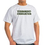 Terrorist Emboldener Light T-Shirt