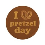 I Pretzel Pretzel Day 3.5&quot; Button