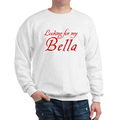 Looking For My Bella Sweatshirt
