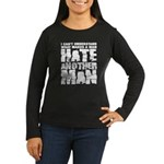 What Makes a Man Hate Another Man? Women's Long Sleeve Dark T-Shirt