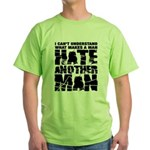 What Makes a Man Hate Another Man? Green T-Shirt