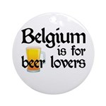 Belgium is for Beer Lovers Ornament (Round)