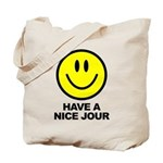 Have a Nice Jour Tote Bag