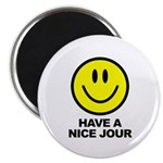 Have a Nice Jour Magnet