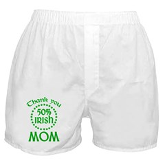 50% Irish - Thank You Mom Boxer Shorts