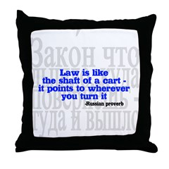 Law is like the shaft of a cart.. Throw Pillow