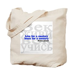 Live for a Century, Learn for a Century Tote Bag