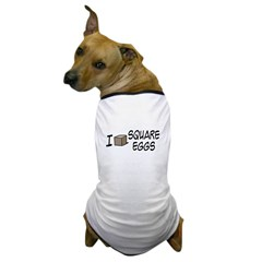 I Love Square Eggs Dog T-Shirt