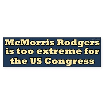 Cathy McMorris Rodgers is too Extreme for the U.S. Congress (anti-Rodgers congressional campaign bumper sticker)