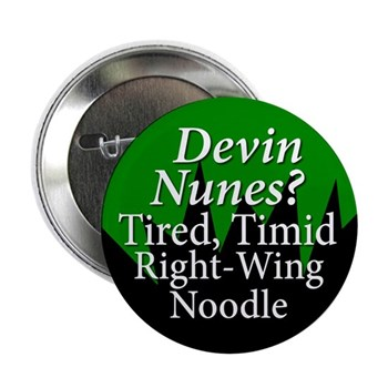 Devin Nunes is a Tired, Timid, Right-Wing Noodle (Anti-Nunes Political Button)