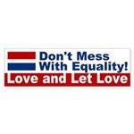 Equality Love and Let Love Bumper Sticker
