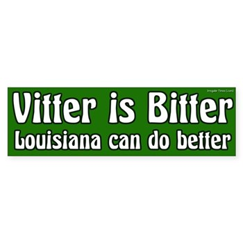 David Vitter is Bitter Louisiana deserves Better bumper sticker