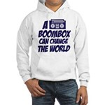 A Boombox Can Change the World Hooded Sweatshirt