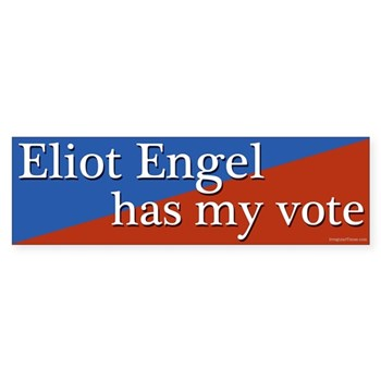 Congressman Eliot Engel has my vote (NY congressional campaign bumper sticker)