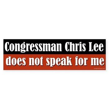Congressman Chris Lee Does Not Speak for Me Bumper Sticker