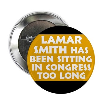 Lamar Smith has been sitting in Congress too long (Texas congressional campaign button)