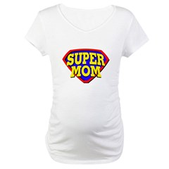 Super Mom! Maternity T-Shirt