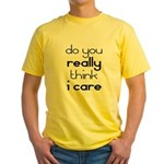 i Don't Care Yellow T-Shirt