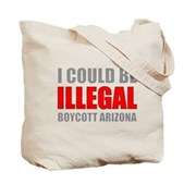 Could Be Illegal - Boycott AZ Tote Bag