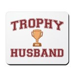 Trophy Husband Mousepad