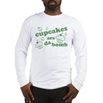 Cupcakes Are Da Bomb Long Sleeve T-Shirt