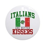 Italians Are Better Kissers Round Ornament (Round)