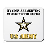 Army - My Sons are serving Mousepad