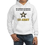 My Nephew is serving - Army Hooded Sweatshirt