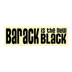 Barack is the New Black 20x6 Wall Decal