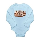 Friend of the Show Long Sleeve Infant Bodysuit