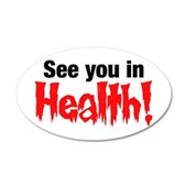 See You In Health! 38.5 x 24.5 Oval Wall Peel