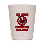 No More Offshore Drilling Shot Glass