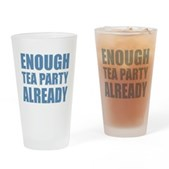 Enough Tea Party Already Drinking Glass