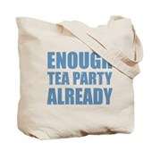 Enough Tea Party Already Tote Bag