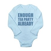 Enough Tea Party Already Long Sleeve Infant Bodysu