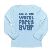 Worst Party Ever Long Sleeve Infant T-Shirt