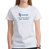 Anti-Romney: Fire People Women's T-Shirt