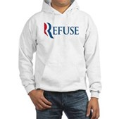 Anti-Romney Refuse Hooded Sweatshirt