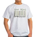 Military Army Moms Proud Light T-Shirt