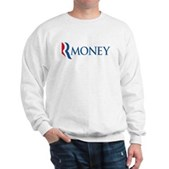 Anti-Romney RMONEY Sweatshirt